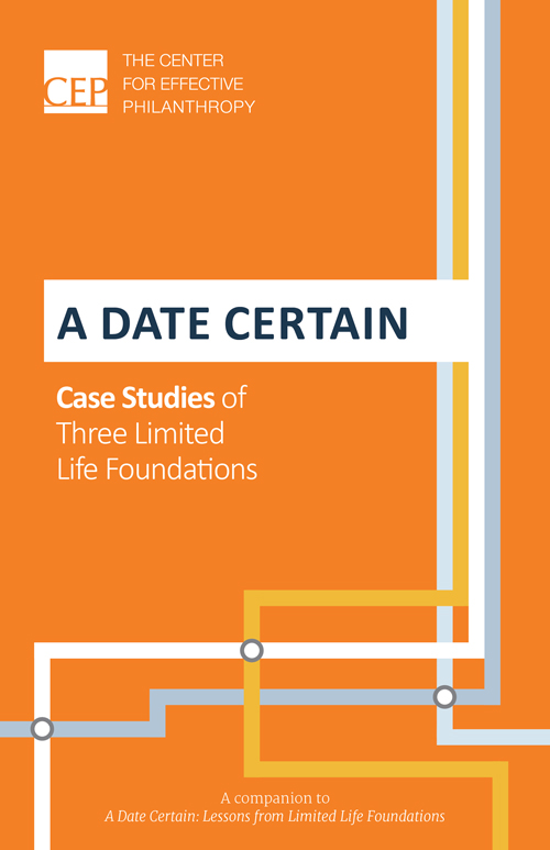A Date Certain: Case Studies of Three Limited Life Foundations