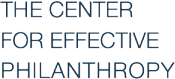 """The Center for Effective Philanthropy"""